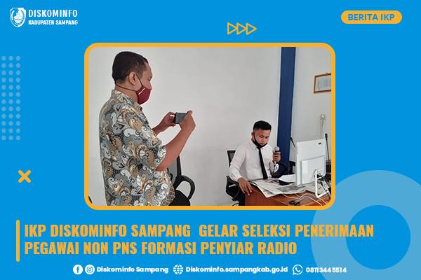 IKP Diskominfo Sampang  Gelar Seleksi Penerimaan Pegawai Non PNS Formasi Penyiar Radio
